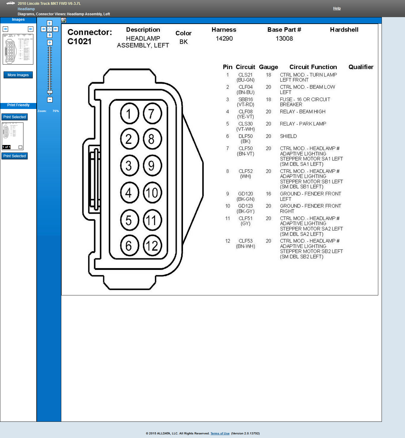 I need a pinout and wire color diagram for a 2010 Lincoln ... Headlight Wiring Harness Lincoln Mkx on