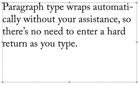 Paragraph type automatically wraps to fit within your bounding box.